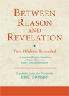 Book jacket of Between Reason and Revelation: Twin Wisdoms Reconciled by Prof Eric Ormsby; IIS 2012