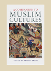 Cover of A Companion to Muslim Cultures edited by Dr Amyn B. Sajoo. IIS Publication 2011.