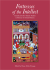 Fortresses of the Intellect: Ismaili and Other Studies in Honour of Farhad Daftary cover IIS publication 2011.