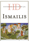 Historical Dictionary of the Ismailis Book Cover; Scarecrow Press 2012.