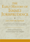 Cover of The Early History of Ismaili Jurisprudence: Law under the Fatimids; IIS 2013