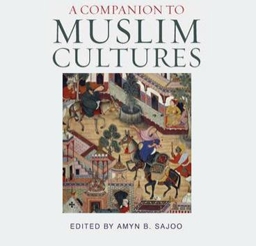 A Companion to Muslim Cultures Dr. Amyn Sajoo.
