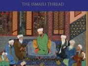 Intellectual Interactions in the Islamic World: The Ismaili Thread