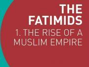 The Fatimids: The Rise of a Muslim Empire